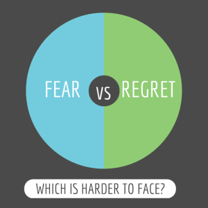 fear or regret, which is harder to face?
