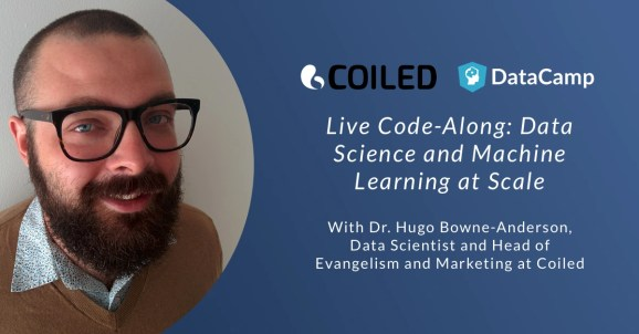 DataCamp/Coiled Live Coding: Data Science and Machine Learning at Scale