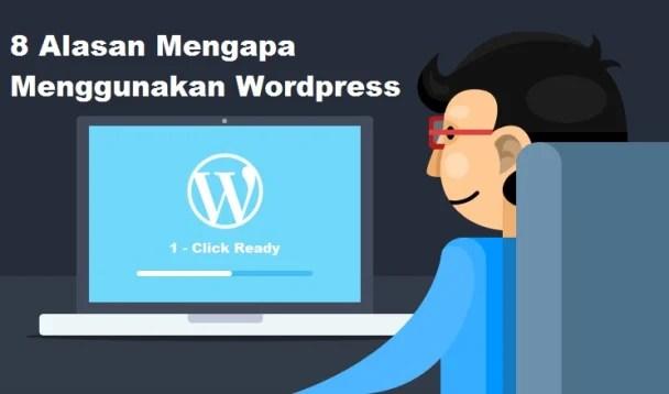 8 Alasan Mengapa Menggunakan Wordpress
