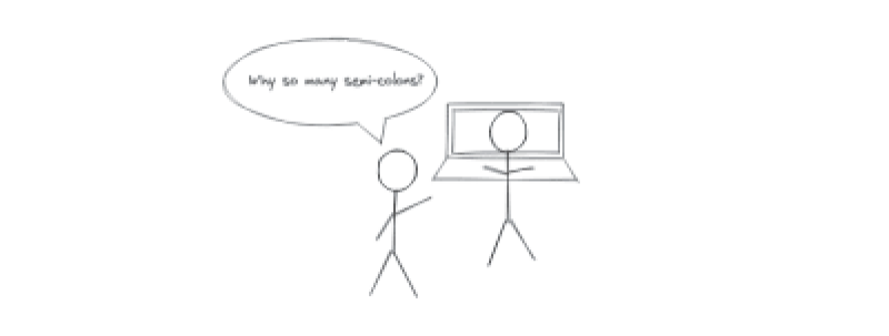 Une bande dessinée en noir et blanc avec deux stickmen, l'un en tant que programmeur Python demandant à un développeur JavaScript pourquoi il y en a tant de nombreux points-virgules en JavaScript