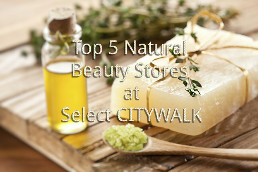 Top 5 Natural & Organic Beauty Stores At Select CITYWALK