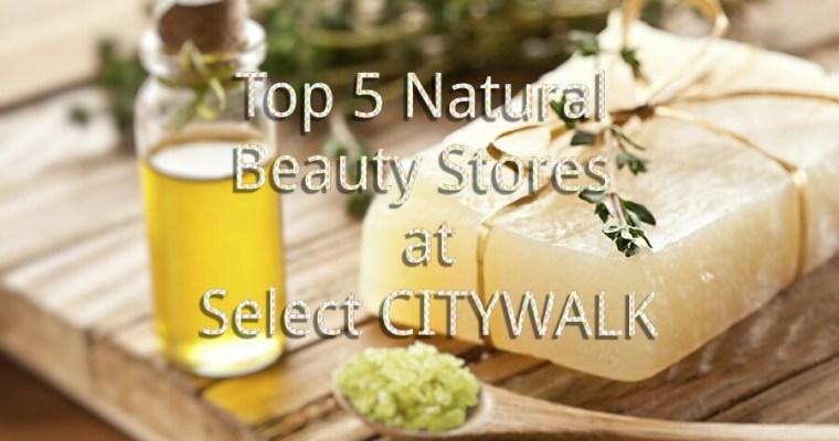 Top 5 Natural & Organic Beauty Stores At Select CITYWALK