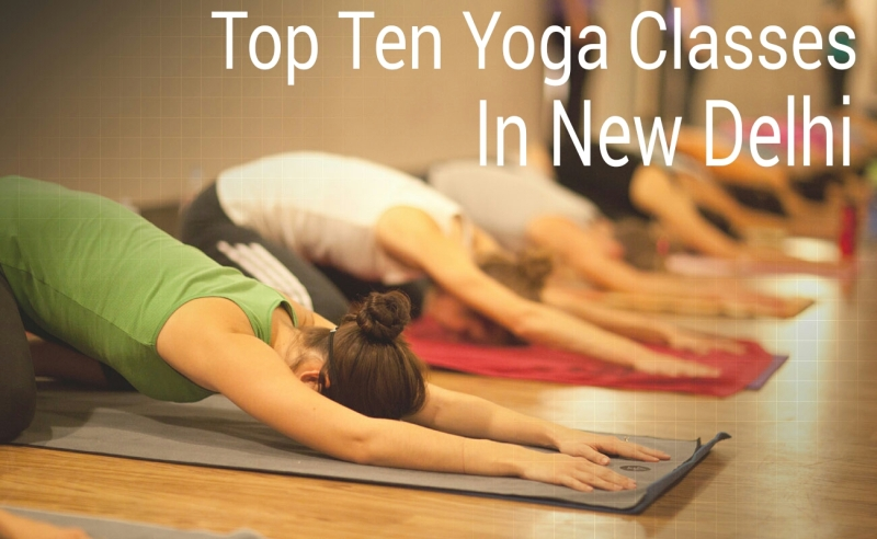 Top Ten Yoga Classes In Delhi