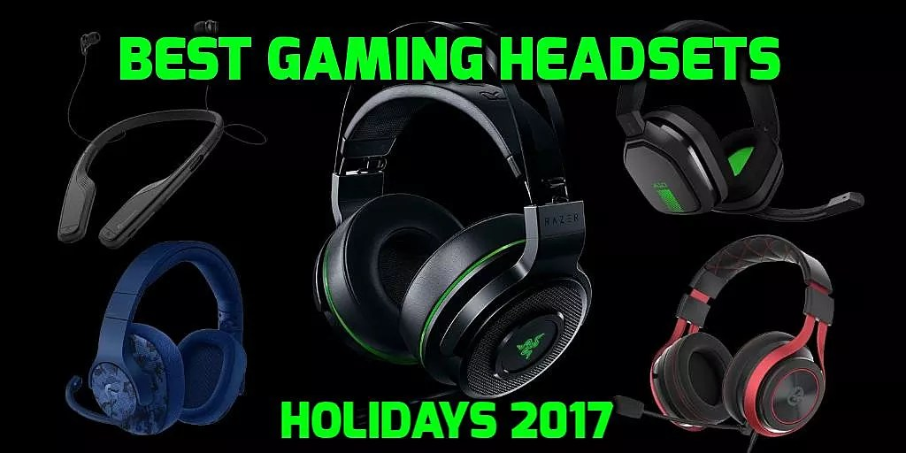 The 7 Best Gaming Headsets You Can Buy For The 2017 Holiday Season