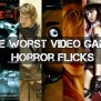Phenomenally Bad Movies Based On Horror Games
