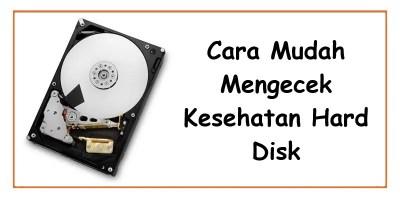 Cara Mudah Mengecek Kesehatan Hard Disk