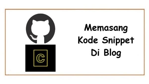 Cara Memasang Kode Snippet Di Blog Dengan Mudah