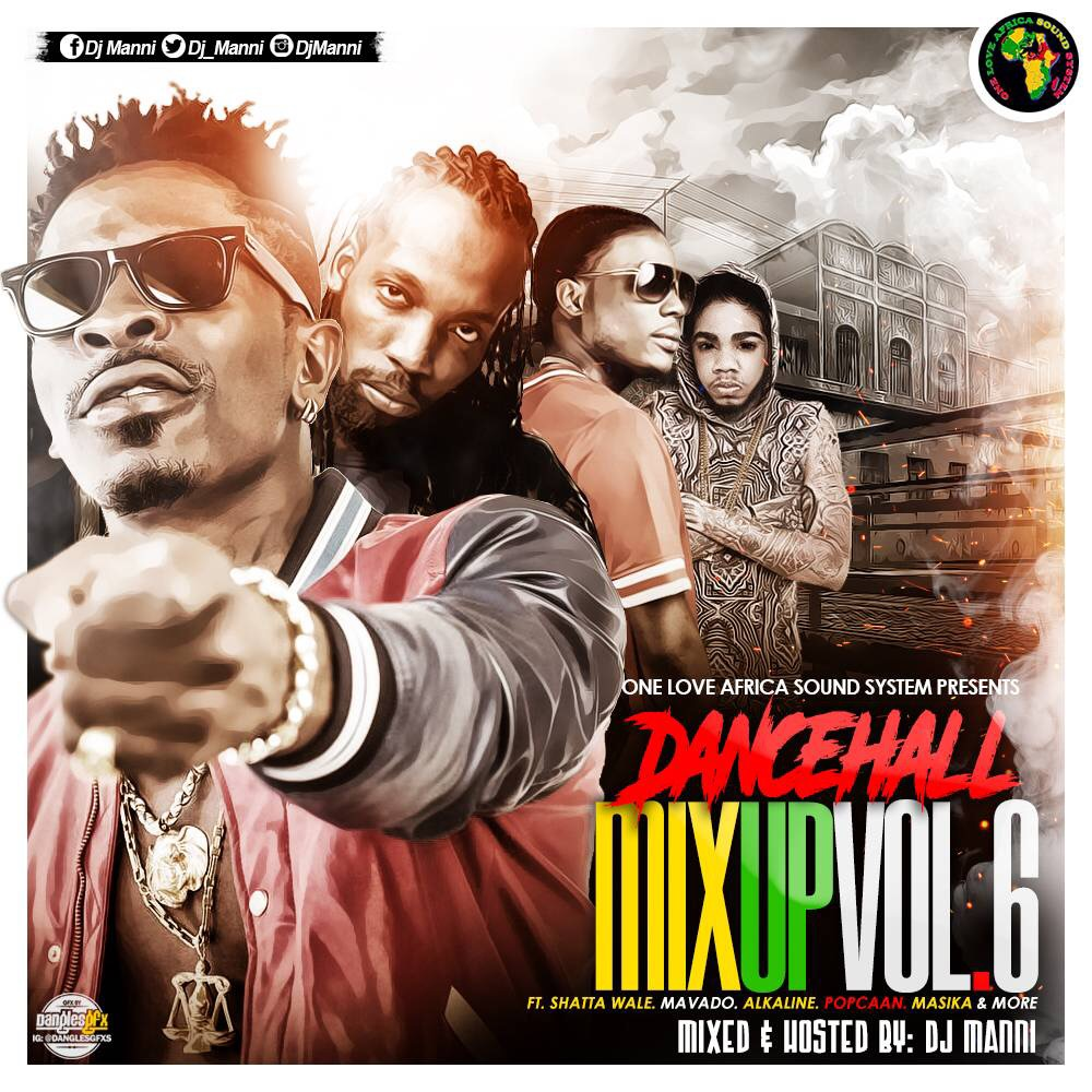 DANCEHALL MIX UP VOL 6 HOSTED BY DJ MANNI - Mixtape Africa