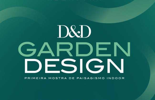 Até 24/11 – D&D Garden Design