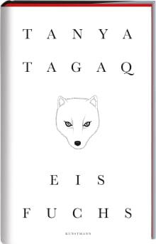 Coverbild Eisfuchs von Tanya Tagaq, ISBN 978-3-95614-353-3