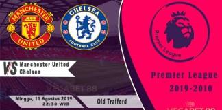 Prediksi Manchester United vs Chelsea - 11 agustus 2019