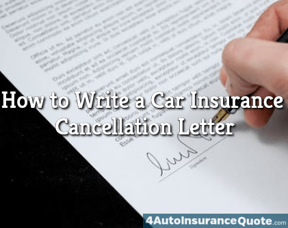 How To Write A Car Insurance Cancellation Letter Information To Include