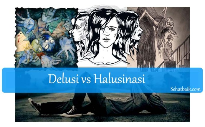 Delusi vs Halusinasi