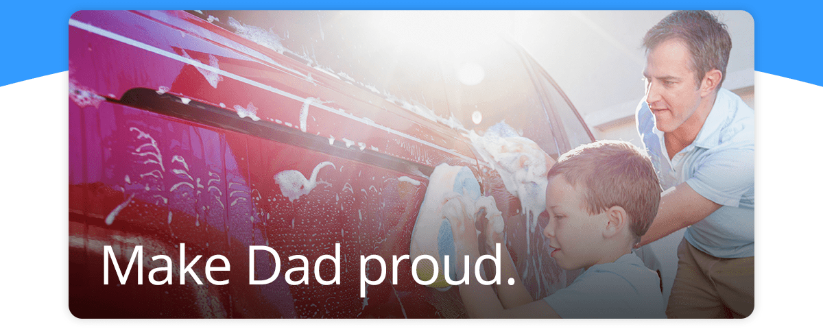 Make Dad proud.