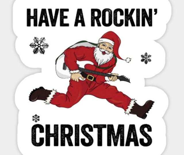 Rock N Roll Santa Claus Funny Christmas Rock N Roll Christmas