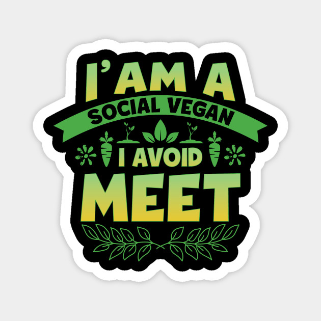 Funny Vegan Vegetarian Funny Vegan Quotes Magnet Teepublic