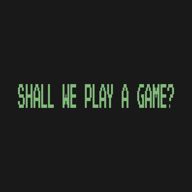 wargames quote shall we