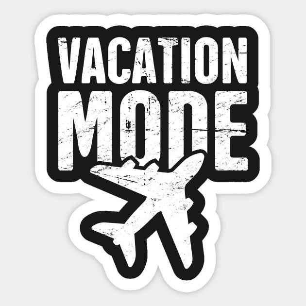 Vacation Mode Vacation Sticker Teepublic