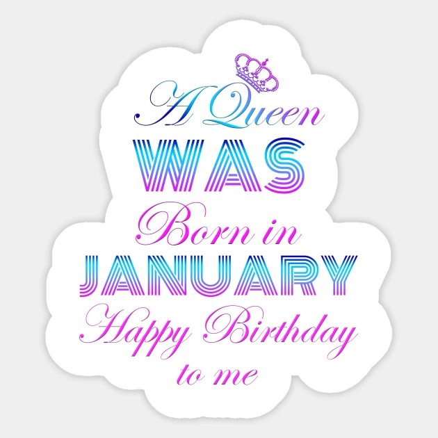 pix January Birthday Images a queen was born in january happy birthday to me