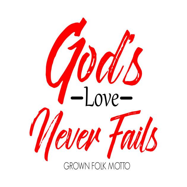 The Love Of God Never Failed