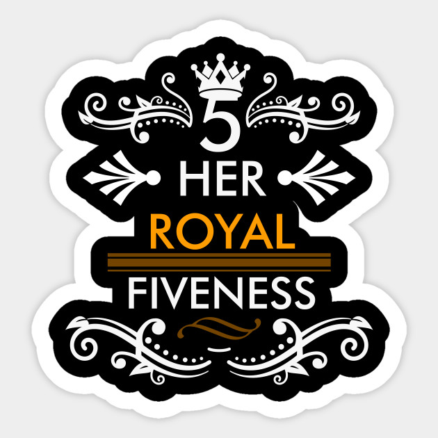 Her Royal Fiveness Birthday Gift Girly Gift Her Royal