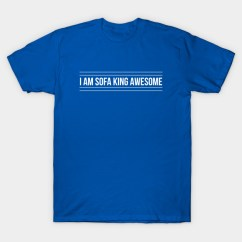 Sofa King Awesome T Shirt Marks And Spencer Covers B Teepublic