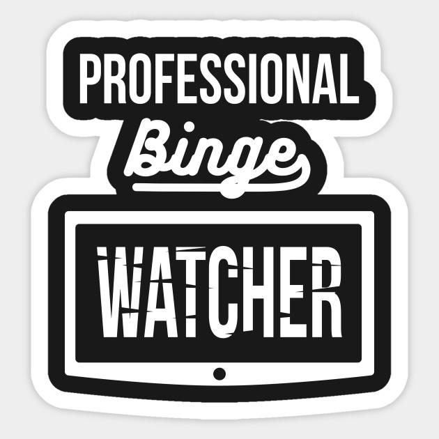 professional binge watcher