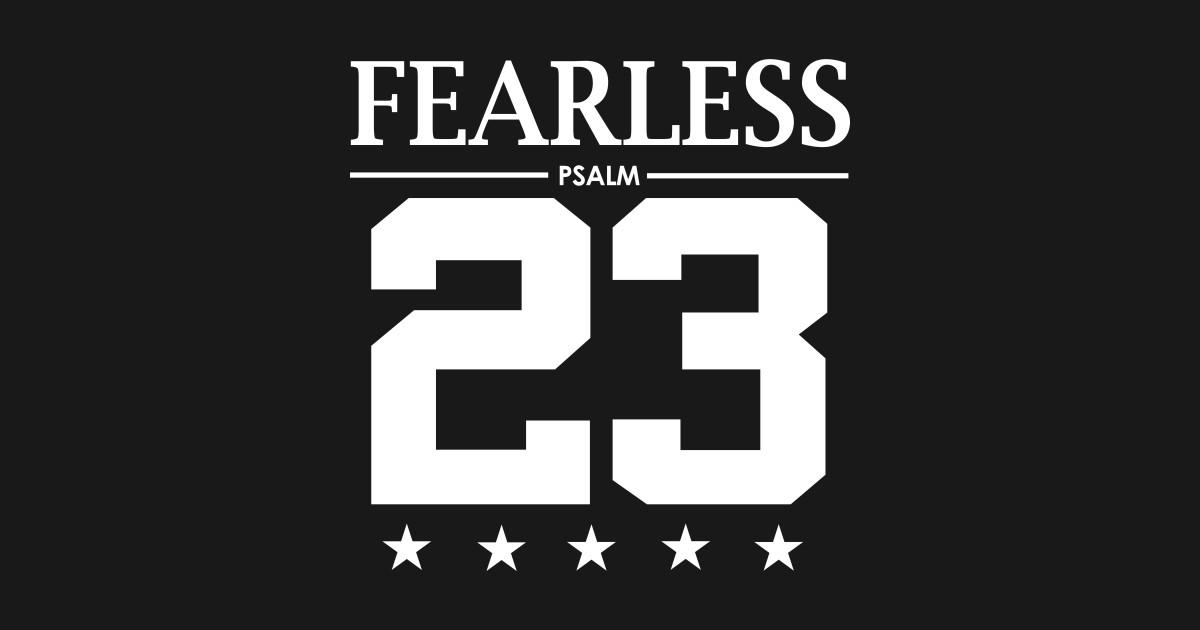 Fearless Psalm 23 Bible Scripture Verse Christian Christian T Shirt TeePublic