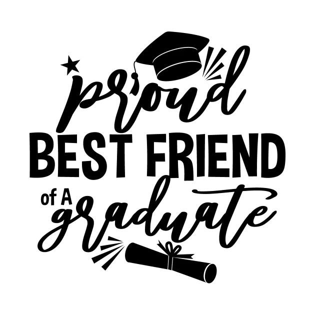 Proud BEST FRIEND of a Graduate, Class of 2021, Graduation