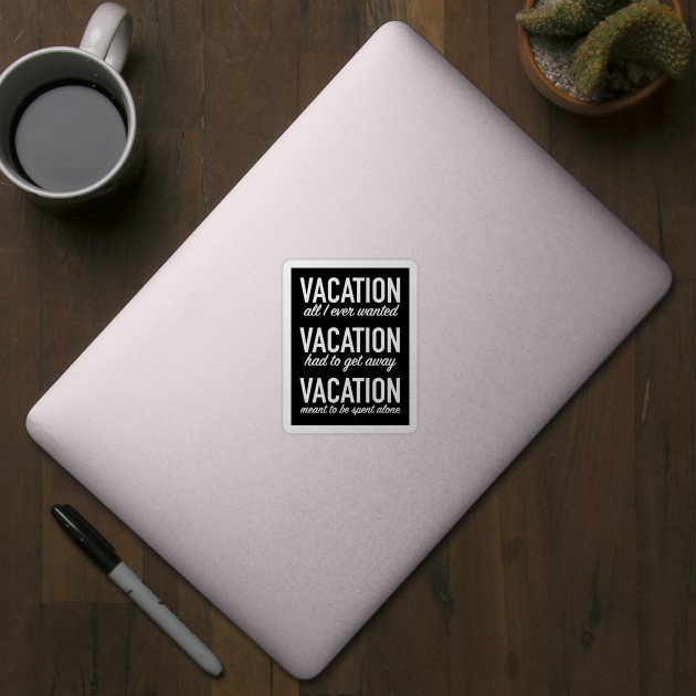 Vacation Lyrics Sticker Teepublic Uk