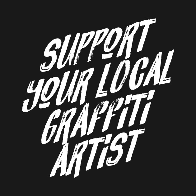 support your local graffiti