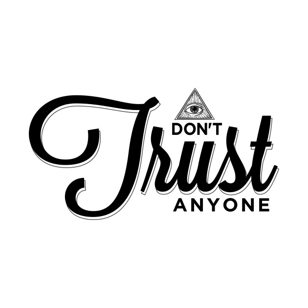 don t trust anyone