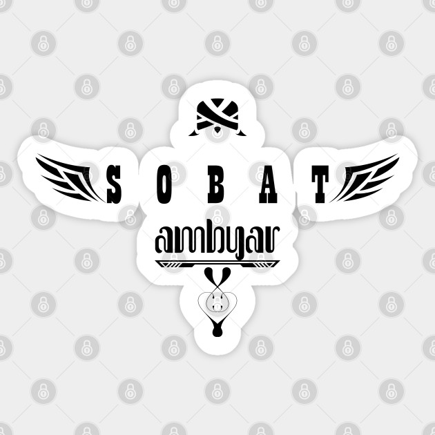 Sobat Ambyar Black2 Fans Sticker Teepublic