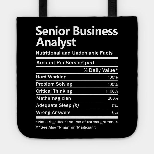 Senior Business Analyst T Shirt Nutrition Factors Gift Item Tee Senior Business Analyst Tote Teepublic