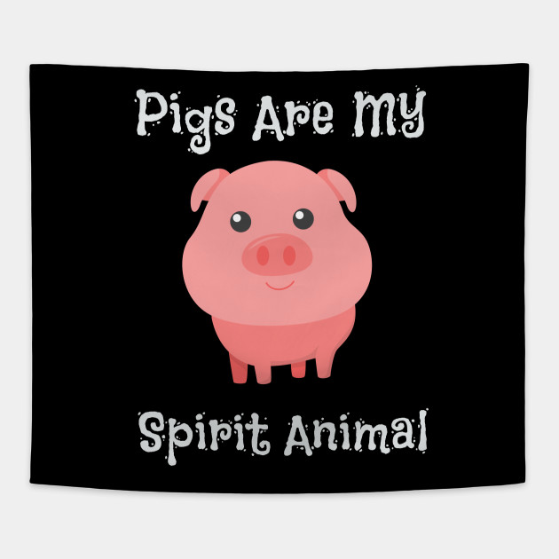 pigs are my spirit