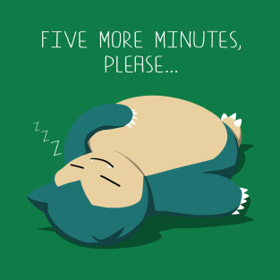 Five more minutes, please T-Shirt Pokemon Shirts