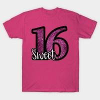 Sweet 16 - Sweet 16 - T-Shirt | TeePublic