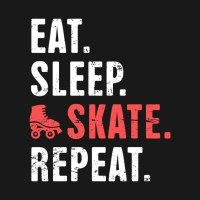 Eat. Sleep. Skate. Repeat. | Roller Skating - Roller ...