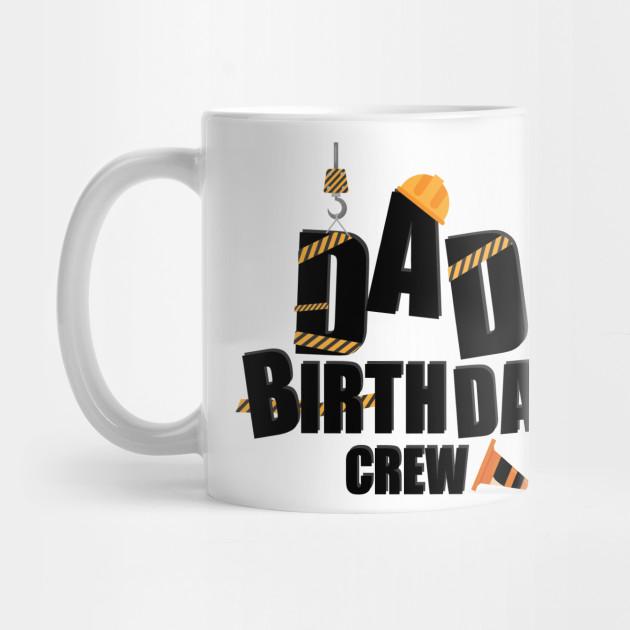 dad birthday crew construction