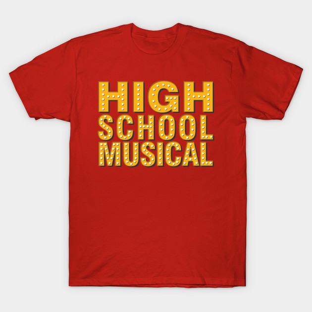High School Musical  High School Musical  TShirt  TeePublic