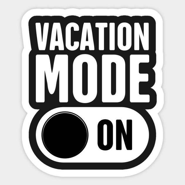 Vacation Mode On Vacation Sticker Teepublic