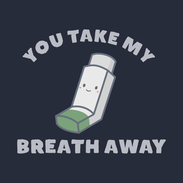 you take my breath