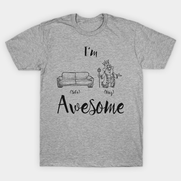 sofa king awesome t shirt how to remove pen ink from leather i m teepublic