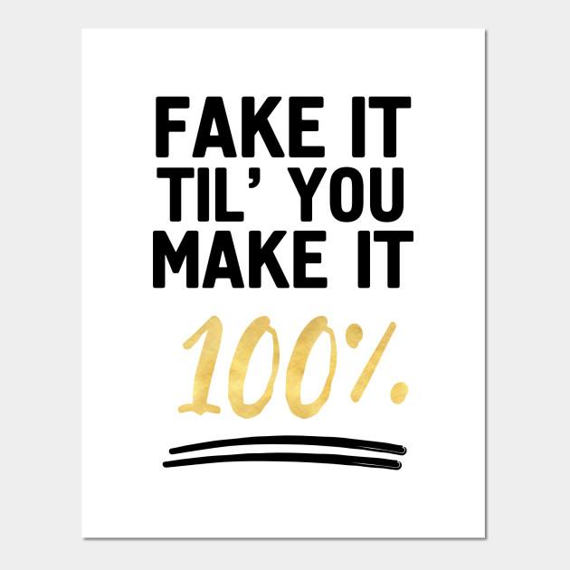 fake it til you
