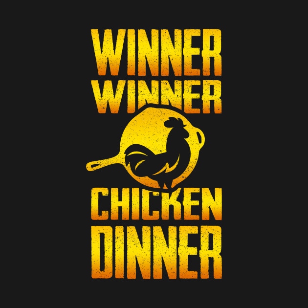 Winner Winner Chicken Dinner Pubg Wallpaper Winner Winner Chicken Dinner Pubg T Shirt Teepublic