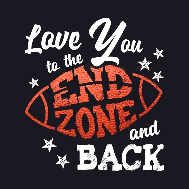 Download Love You to the End Zone and Back Football Mom - Football ...