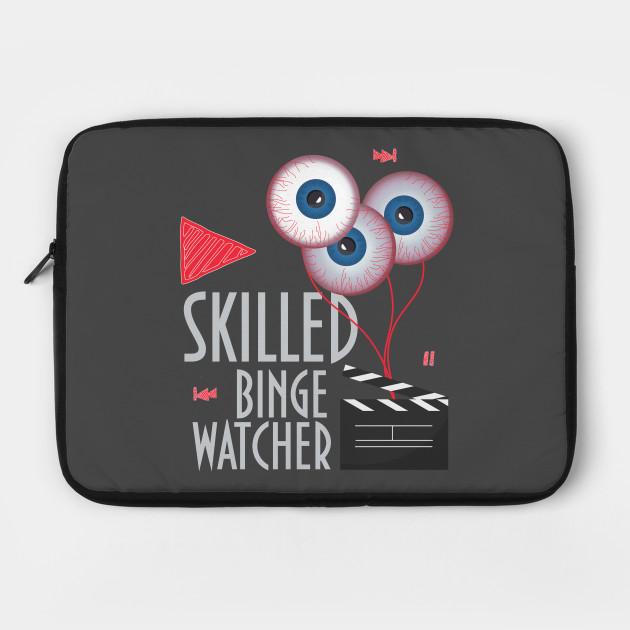 skilled binge watcher by