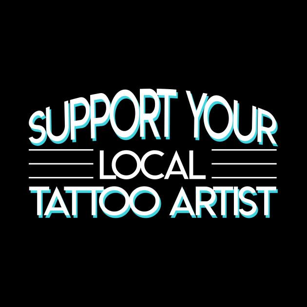 support local tattoo artist