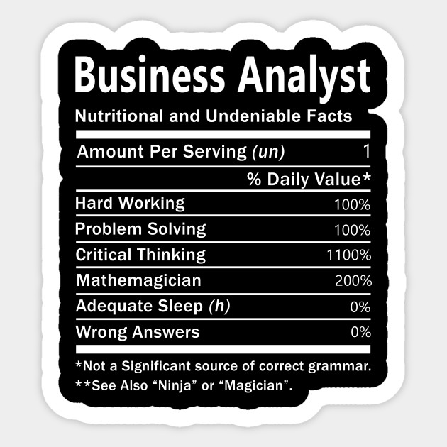 Business Analyst T Shirt Nutrition Factors Gift Item Tee Business Analyst Sticker Teepublic