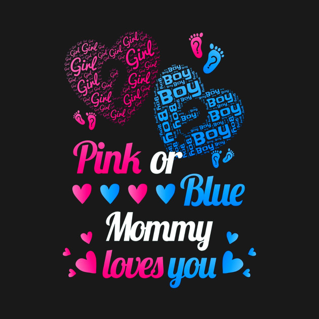 Download Pink or Blue Mommy Loves You Gender Reveal Mom - New Year ...